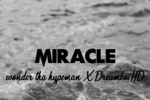 Download (SONG) : WondaThaHypeMan X DreamBoiHd - Miracle