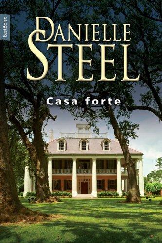 Casa forte - Danielle Steel