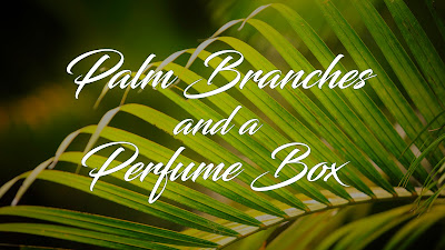 Palm Branches and a Perfume Box