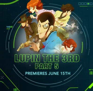 Toonami Premieres Anime Lupin the Third: Part 5 Pada 15 Juni