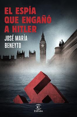 LIBRO - El espía que engañó a Hitler José María Beneyto (Espasa - 21 Junio 2016) NOVELA | Edición papel & digital ebook kindle Comprar en Amazon España