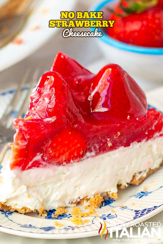 http://www.theslowroasteditalian.com/2018/06/no-bake-strawberry-cheesecake-recipe.html