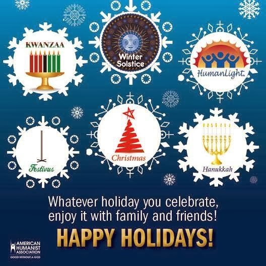 Happy Humanist Holidays Joke Picture - Whatever holiday you celebrate, enjoy it with family and friends