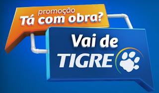 Promoção Tá Com Obra Vai de Tigre