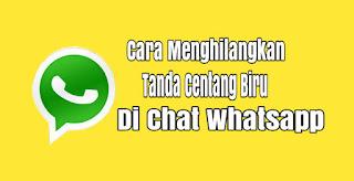 10 menit Cara mudah Menghilangkan Tanda Centang biru di Chat Whatsapp Android