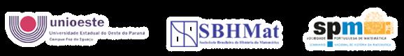 Sociedade Brasileira de História da Matemática Seminário Nacional de História da Matemática/Sociedade Portuguesa de Matemática Colegiado de Matemática da UNIOESTE de Foz do Iguaçu