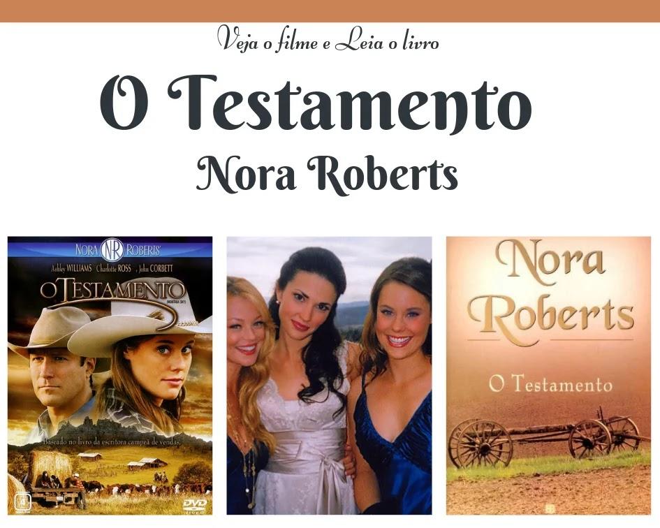 Veja o filme e leia o livro: O Testamento- by Nora Roberts