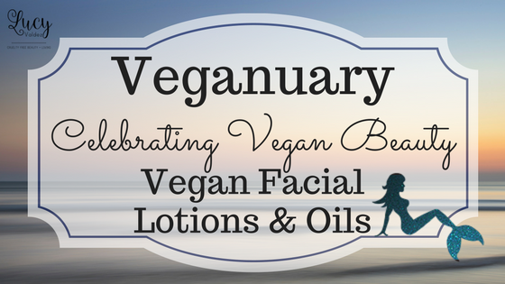 Celebrating Veganuary with Vegan Facial Lotions and Oils blog title