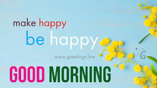 Make happy be happy Good morning wishes image