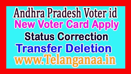 Andhra Pradesh New Voter ID Apply AP Voter ID Status Correction Transfer Deletion