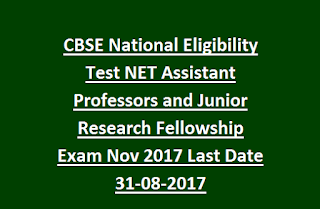 CBSE National Eligibility Test NET Assistant Professors and Junior Research Fellowship Exam Nov 2017 Last Date 31-08-2017