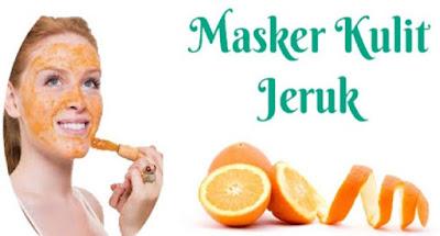 Cara Mudah Mencerahkan Kulit Wajah Dengan Masker Kulit Jeruk