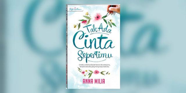 Novel Online: Novel Tak Ada Cinta Sepertimu Karya Anna Milia