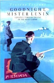 Terzani's book on the end of the Soviet  Union, Goodnight Mister Lenin