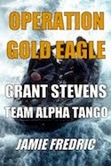 OPERATION GOLD EAGLE - (Navy SEAL Grant Stevens #8)