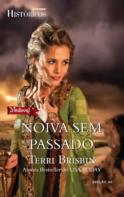 Noiva sem Passado Harlequin Históricos - ed.165 - Terri Brisbin