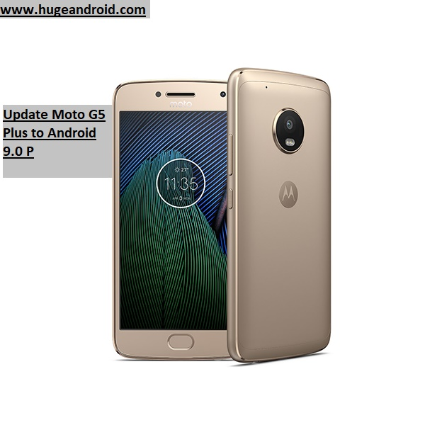 How to update Moto G5 Plus to Android 9.0 P