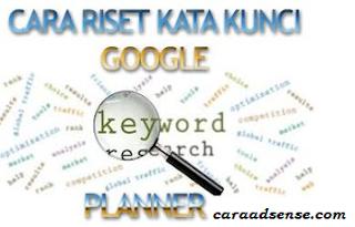www.caraadsense.com/2016/03/cara-riset-keyword-dengan-google-keyword-planner.html