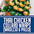 Thai Chicken Collard Wraps (Whole30 & Paleo)