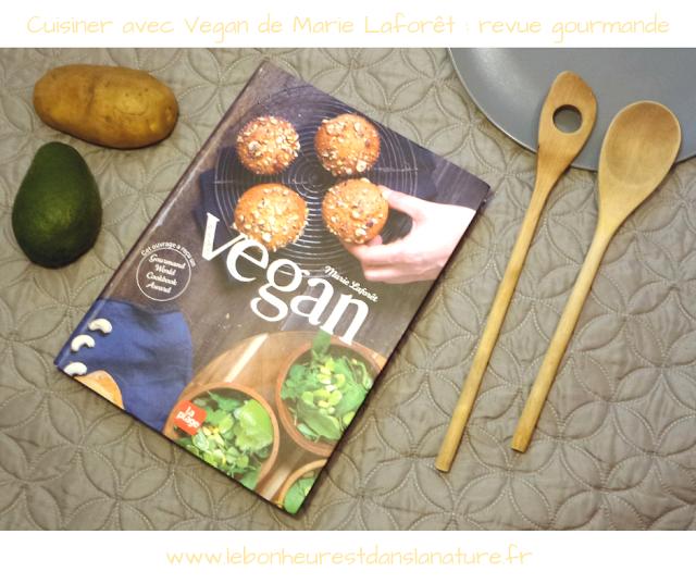 Cuisiner avec Vegan de Marie Laforêt : recettes gourmandes et vegans