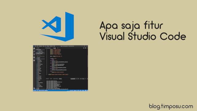 Alasan Menggunakan Editor Visual Studio Code