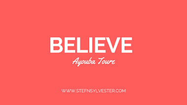 Believe | Ayouba Toure