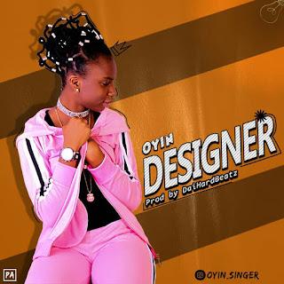 MUSIC: Oyin - Designer