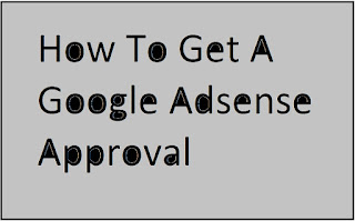 How to Get AdSense Account Approved for Blogspot