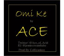 "Ace is back with a brand new single titled Omi Ke. Omi Ke means ""Where is water"" in her native Ondo Dialet. Singing ""Where you've been where i have been and when you've seen what i have seen"",  Omi ke narates the life experiences and life's expcetations. Omi ke is a metaphor for a better life and people undying search for better life."