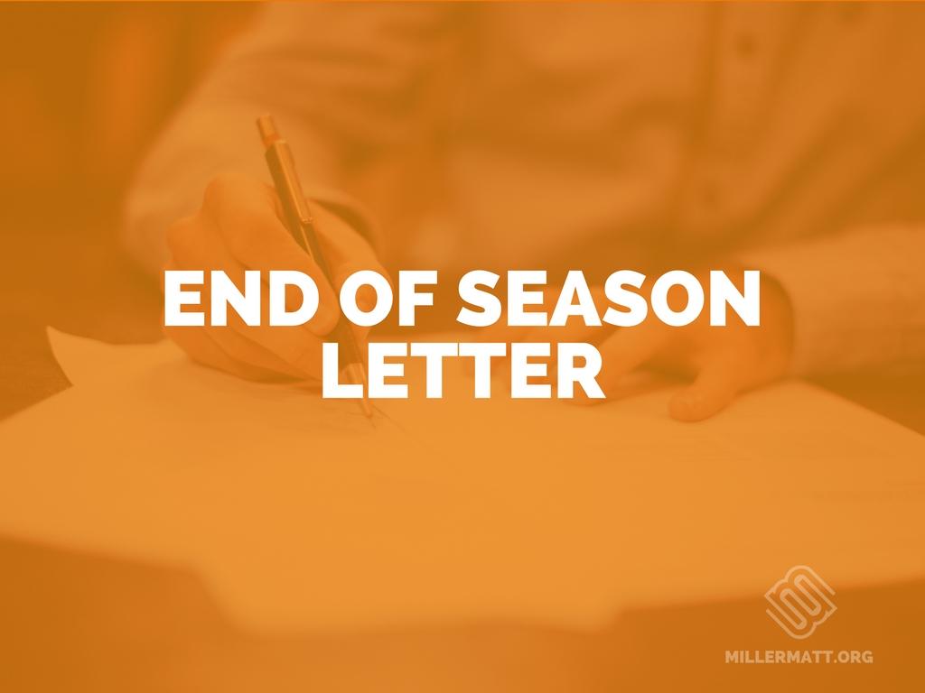 End A Letter With Love.End Of Season Letter Matt Miller