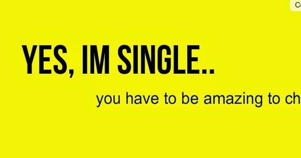 BEST QUOTES AND PHOTO ON HAPPY BEING SINGLE: YES I AM SINGLE