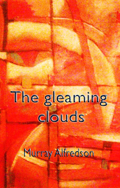 'The gleaming clouds', a poetry collection by Murray Alfredson