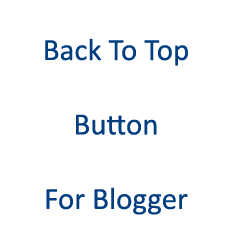 Add Back To Top Button for Blogger Blogspot Blog
