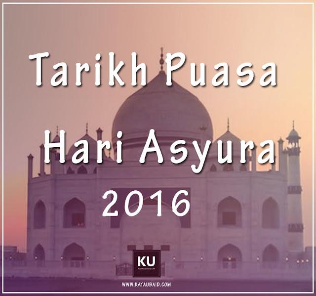 TARIKH PUASA ASYURA 1438H / 2016 !