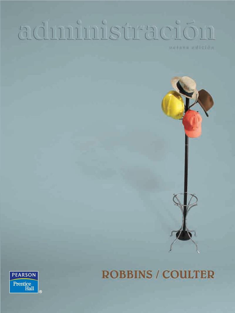 Administración, 8va Edición – Stephen P. Robbins y Mary Coulter ...