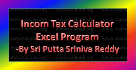 Income Tax Calculator - Excel Programe by Putta srinivas Reddy