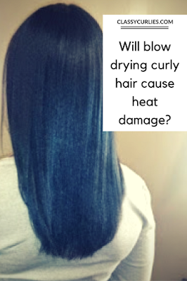 Will blow drying natural hair cause heat damage - ClassyCurlies