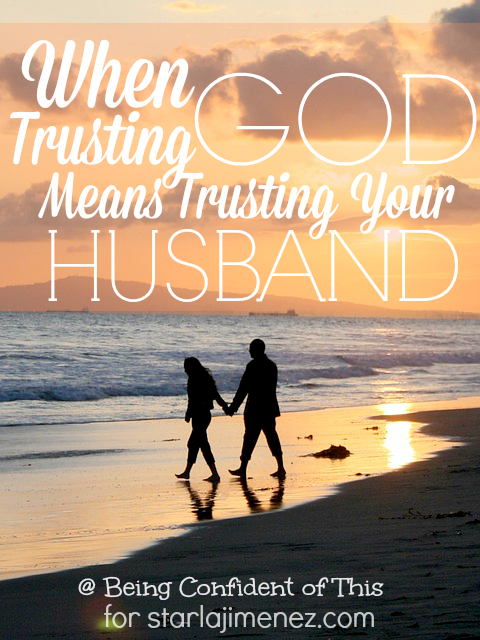 When Trusting God Means Trusting Your Husband