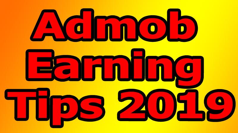 admob earning tips 2019 - Online Ear Money 2019, Make Money, Online