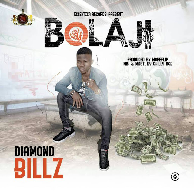 [Song] Diamond Billz – Bolaji - www.mp3made.com.ng