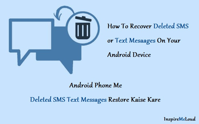 Android Phone Me Deleted SMS Text Messages Recover Kaise Kare