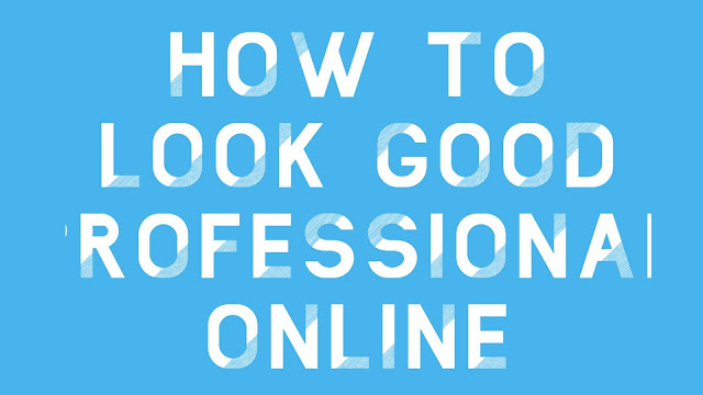 How To Look Good Professional Online