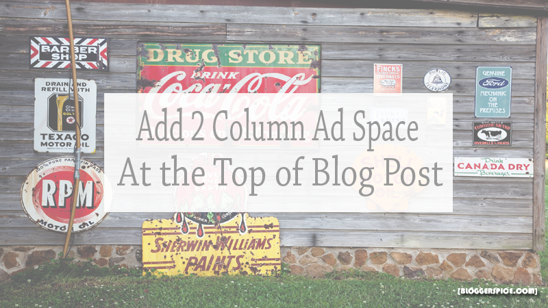 Add 2 Column Ad space at the top of Blog Post
