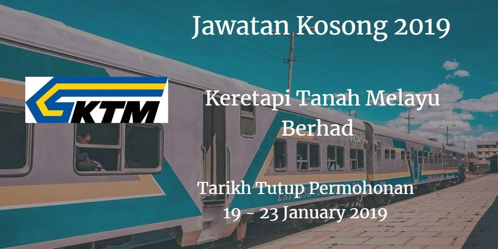 Jawatan Kosong KTMB 19 - 23 January  2019