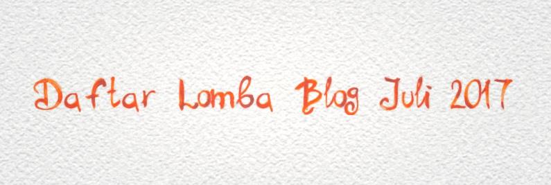 Daftar Lomba Blog Juli 2017