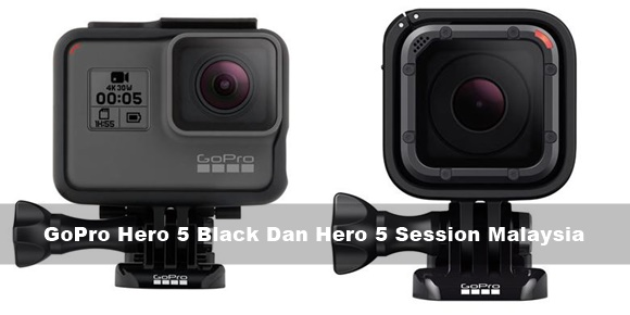 GoPro Hero 5 Black Dan Hero 5 Session Malaysia
