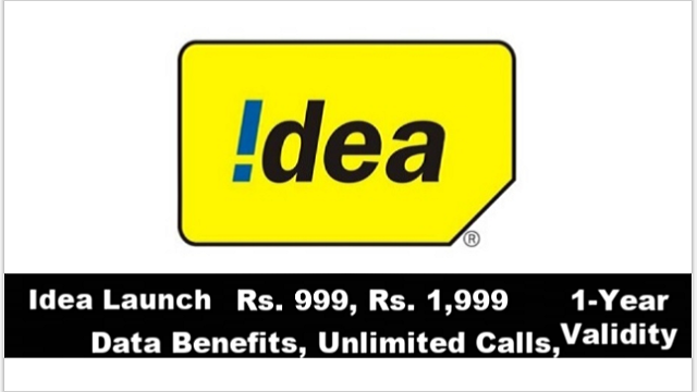 Idea Launches Rs. 999, Rs. 1,999 Prepaid Plans With 1-Year Validity Data Benefits, Unlimited Calls