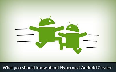 What you should know about Hypernext Android Creator (HAC