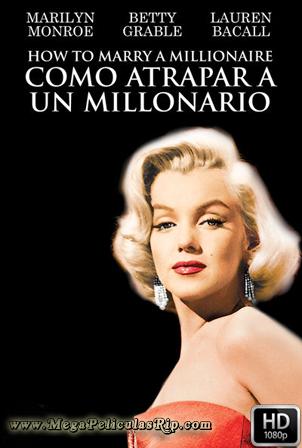 Como Atrapar A Un Millonario [1080p] [Castellano-Ingles] [MEGA]