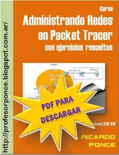 http://profesorponce.blogspot.com/2016/02/curso-administrando-redes-en-packet.html